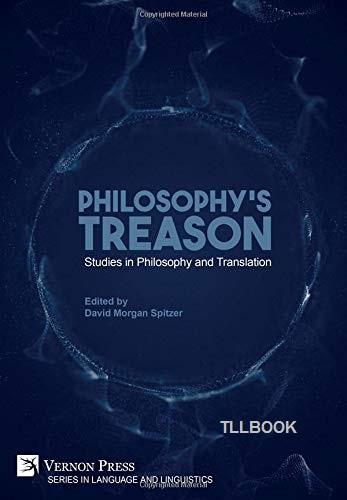 Philosophy's Treason: Studies in Philosophy and Translation