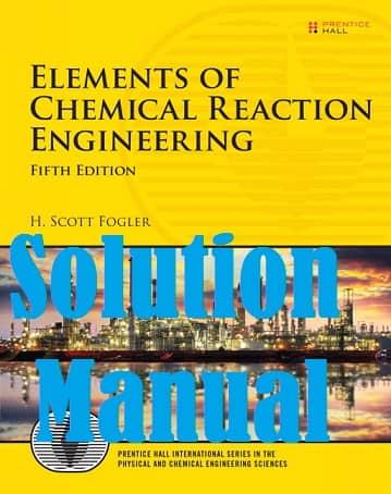 دانلود حل المسائل کتاب مبانی مهندسی برهمکنش های شیمیایی اسکات فوگلر SCOTT FOGLER