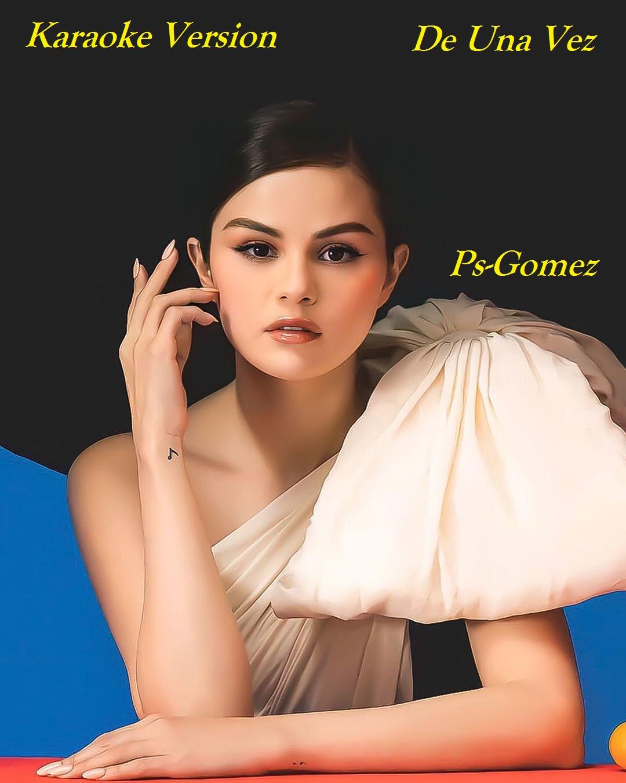 ورژن های Karaoke آهنگ De Una Vez از سلینا گومز