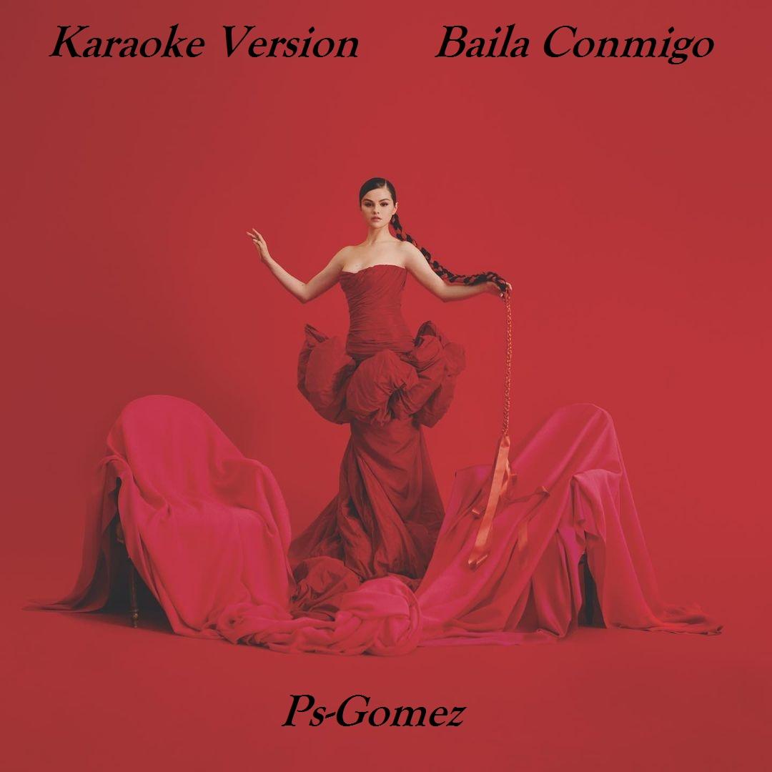 ورژن Karaoke آهنگ Baila Conmigo از سلینا گومز