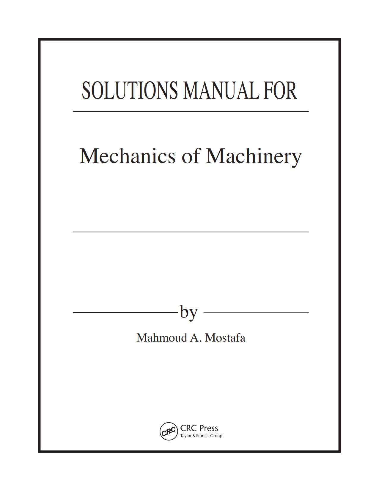 دانلود حل المسائل کتاب مکانیک ماشین آلات محمود مصطفی pdf رایگان 2017 Solution Manual of Mechanics of Machinery - Mahmoud A. Mostafa